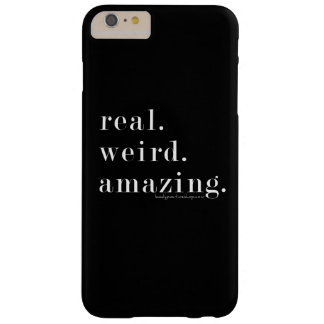 real. weird. amazing. iPhone 6 plus case