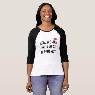 Real Women Are A Work In Progress (Baseball shirt) T Shirts