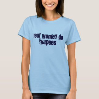 Real women do burpees T-Shirt