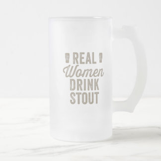 Real Women Drink Stout Frosted Stein