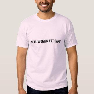 Real women eat cake tee shirts