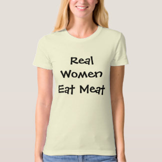 Real Women Eat Meat T-Shirt