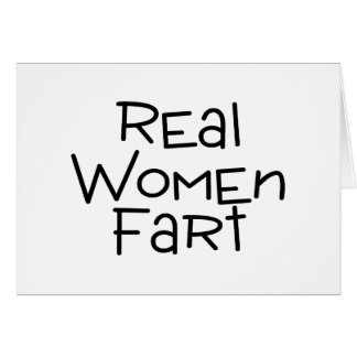 Real Women Fart Greeting Card