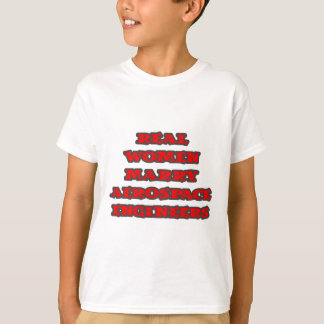 Real Women Marry Aerospace Engineers T-Shirt