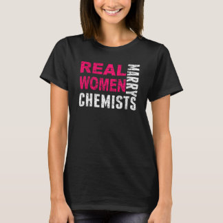 Real Women Marry Chemists T-Shirt