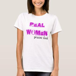 REAL WOMEN, praise God T-Shirt