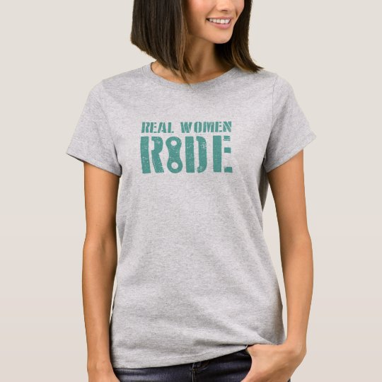 Real Women Ride T-Shirt