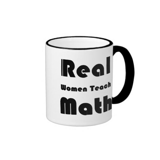 Real Women Teach Math Coffee Mugs