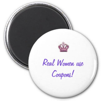 Real Women use coupons 2 Inch Round Magnet