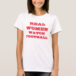 """""""Real Women Watch Football"""" t-shirt"""