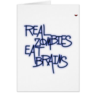 Real Zombies Eat Brains! Card