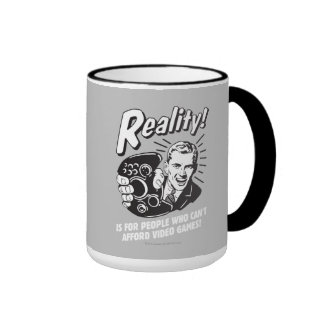 Reality: Can't Afford Video Games Mug
