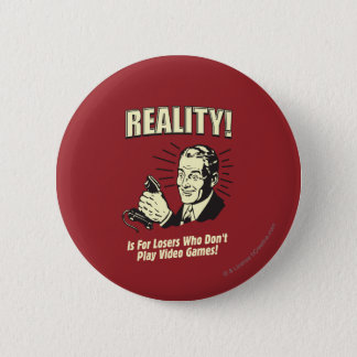 Reality: For Losers 2 Inch Round Button