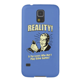 Reality is for losers who don't play video games case for galaxy s5