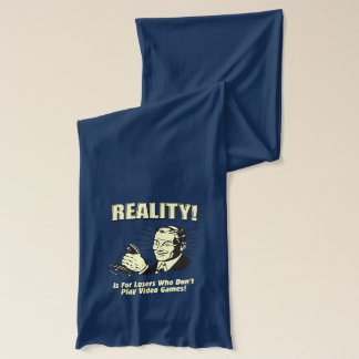 Reality is for losers who don't play video games scarf