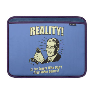 Reality is for losers who don't play video games sleeve for MacBook air