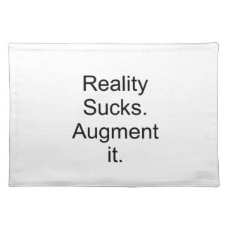 Reality sucks. Augment it Placemat