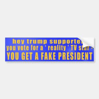Reality TV Star = FAKE President Bumper Sticker