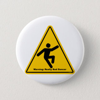 Really Bad Dancer Warning 2 Inch Round Button