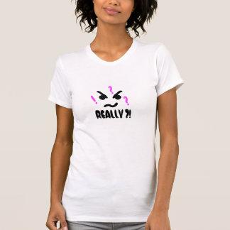 REALLY? face shirt