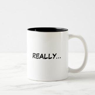 REALLY...mug Two-Tone Coffee Mug