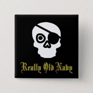 Really Old Navy with Skull and Eyepatch 2 Inch Square Button