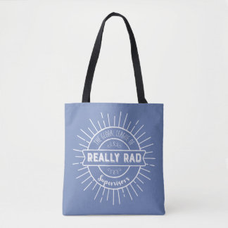 Really Rad Supervisors - White Text Tote Bag