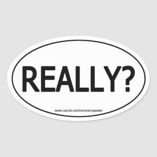Really (Really?) Oval Sticker