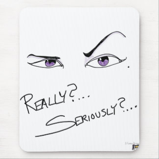 Really? Seriously? Mouse Pad