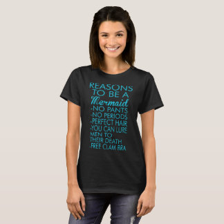 Reasons To Be A Mermaid Tshirt