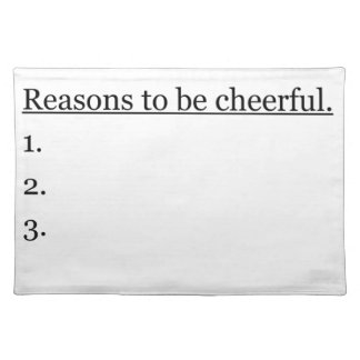 Reasons To Be Cheerful.. Placemat