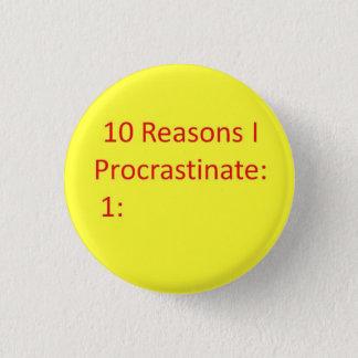 Reasons to Procrastinate 1 Inch Round Button