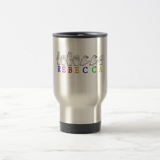 REBECCA ASL FINGERSPELLED NAME SIGN TRAVEL MUG