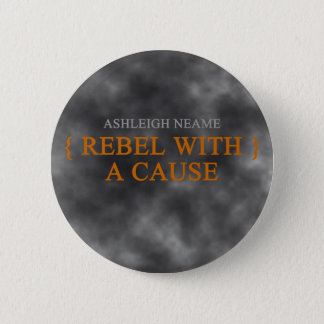 Rebel With A Cause Badge 2 Inch Round Button