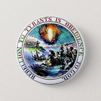 Rebellion to Tyrants is Obedience to God 2 Inch Round Button