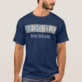 Rebuild New Orleans (White Text) T-Shirt