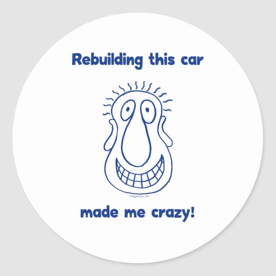 Rebuilding An Old Car Classic Round Sticker