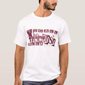 RECALL THEM ALL! T-Shirt