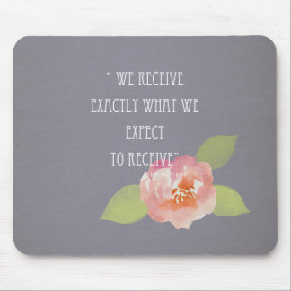 RECEIVE WHAT WE EXPECT TO RECEIVE PINK FLORAL MOUSE PAD