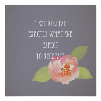 RECEIVE WHAT WE EXPECT TO RECEIVE PINK FLORAL POSTER