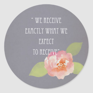 RECEIVE WHAT WE EXPECT TO RECEIVE PINK FLORAL ROUND STICKER