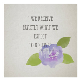 RECEIVE WHAT WE EXPECT TO RECEIVE PURPLE FLORAL POSTER