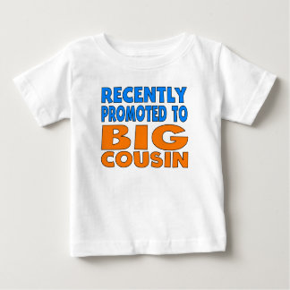 Recently Promoted To Big Cousin Baby T-Shirt