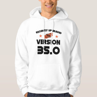 Recently Upgraded To Version 35.0 35th Birthday Hoodie