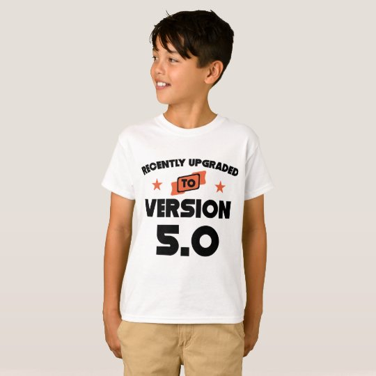 Recently Upgraded To Version 5.0 5th Birthday T-Shirt