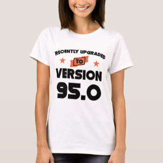 Recently Upgraded To Version 95.0 95th Birthday T-Shirt