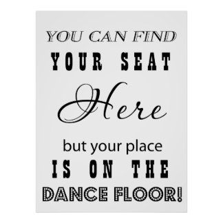 Reception Wedding Sign seating and dancing Poster