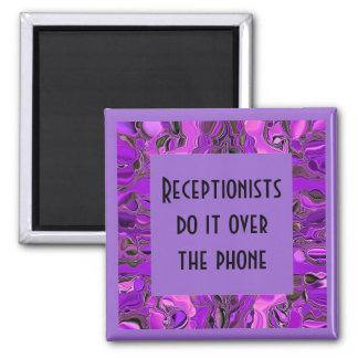 receptionist humor magnet
