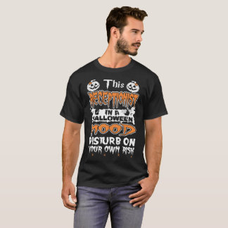 Receptionist In Halloween Mood Disturb Own Risk T-Shirt