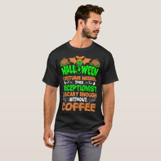 Receptionist Scary Without Coffee Halloween Shirt